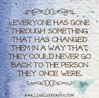 Everyone has gone through things